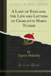 A_Lady_of_England_the_Life_and_Letters_of_Charlotte_Maria_Tucker_1000265708